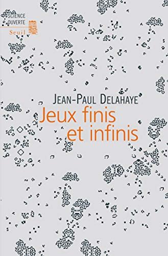 Jeux finis et infinis: Delahaye, Jean-Paul