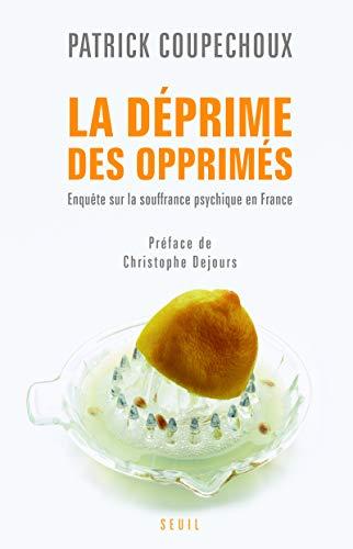 9782020964913: La déprime des opprimés : Enquête sur la souffrance psychique en France