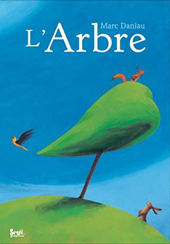 Arbre (L'): Daniau, Marc