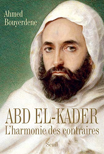 Abd el-Kader (French Edition): Ahmed Bouyerdene