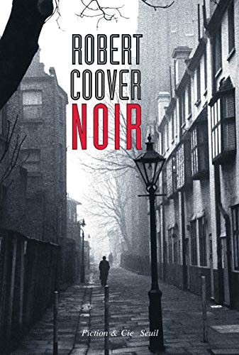 Noir (French Edition) (2020966530) by Robert Coover