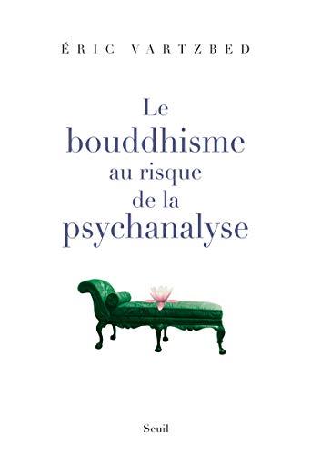 9782020967112: Le bouddhisme au risque de la psychanalyse