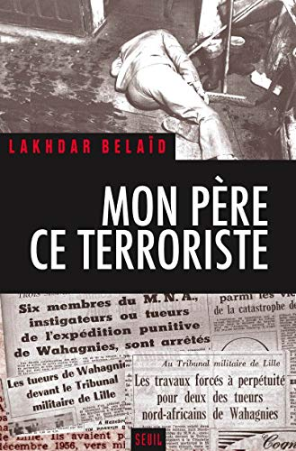 Mon père ce terroriste: Belaïd, Lakhdar
