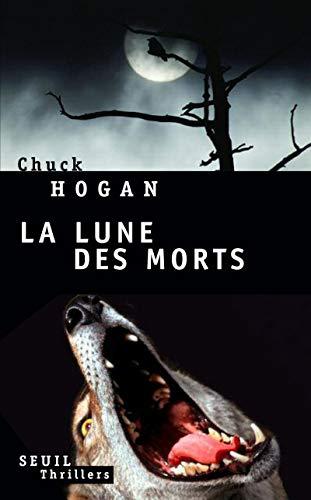 La Lune des morts (French Edition): Chuck Hogan