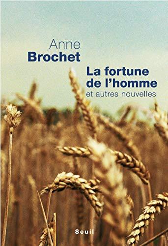 Fortune de l'homme (La): Brochet, Anne