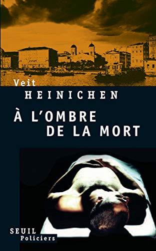 A l'ombre de la mort (French Edition): Veit Heinichen