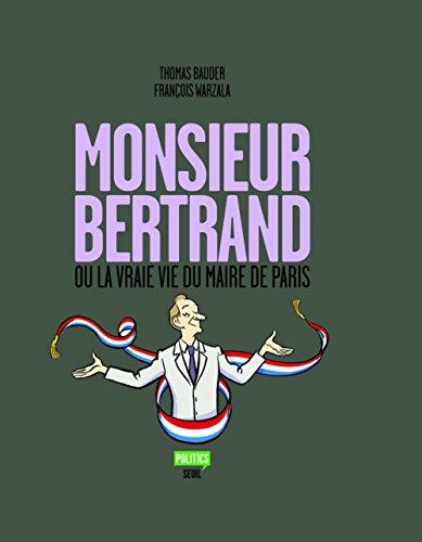 9782020968966: Monsieur Bertrand ou la vraie vie du maire de Paris (French Edition)