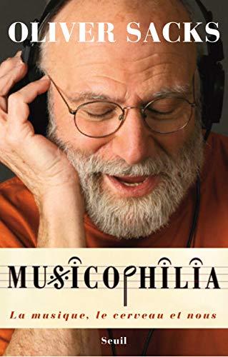 MUSICOPHILIA LA MUSIQUE LE CERVEAU ET N: SACKS OLIVIER