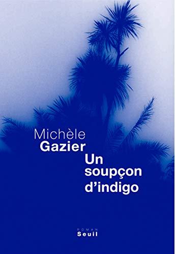 Un soupçon d'indigo: Gazier, Michèle