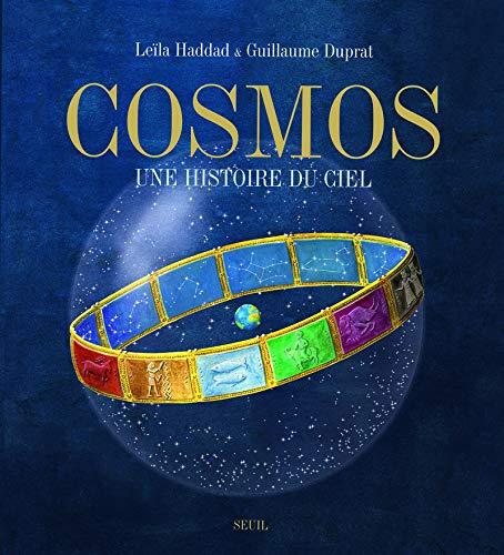 Cosmos, une histoire du ciel: Haddad, Le�la