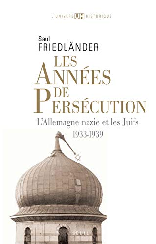 Années de persécution (Les) [nouvelle édition]: Friedländer, Saul