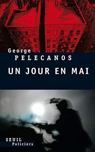 Un jour en mai (French Edition): George Pelecanos