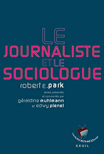 Journaliste et le sociologue (Le): Park, Robert E.