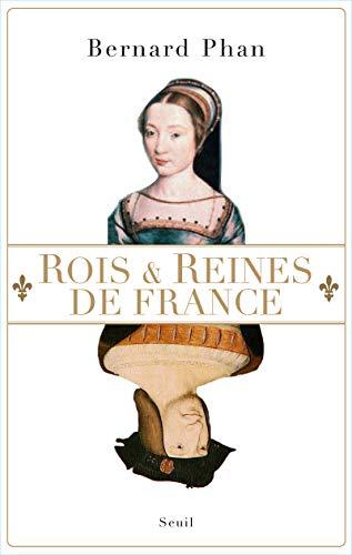 Rois & reines de France: Phan, Bernard