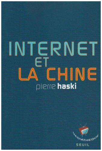 Internet et la Chine: Haski, Pierre