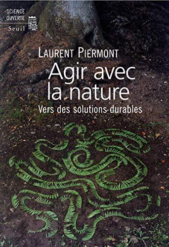 Agir avec la nature: Piermont, Laurent