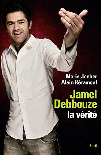 9782020971942: Jamel Debbouze, la vérité (French Edition)