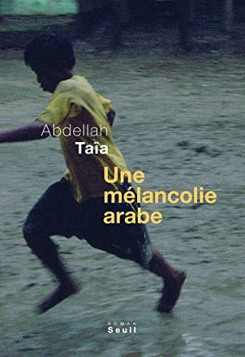 9782020972338: Une mélancolie arabe