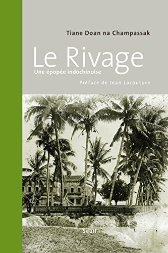 Le Rivage. Une Epopee Indochinoise