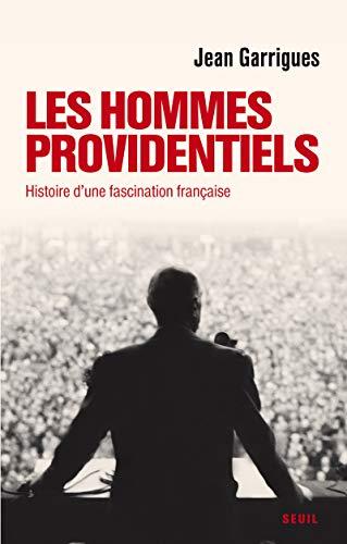 Hommes providentiels (Les): Garrigues, Jean