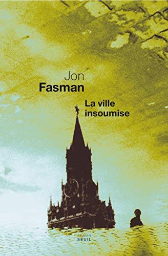 La ville insoumise (French edition): Jon Fasman