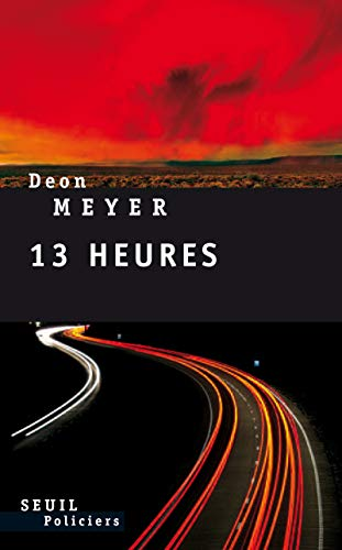 13 heures (French Edition): Deon Meyer
