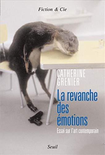 Revanche des émotions (La): Grenier, Catherine