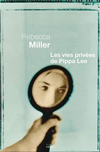 Vies privées de Pippa Lee (Les): Miller, Rebecca
