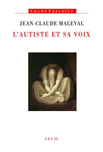 L'autiste et sa voix: Jean-Claude Maleval