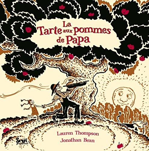 Tarte aux pommes de papa (La): Thompson, Lauren
