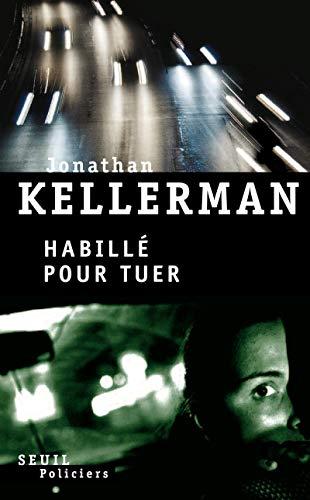 Habillé pour tuer (French Edition): Jonathan Kellerman