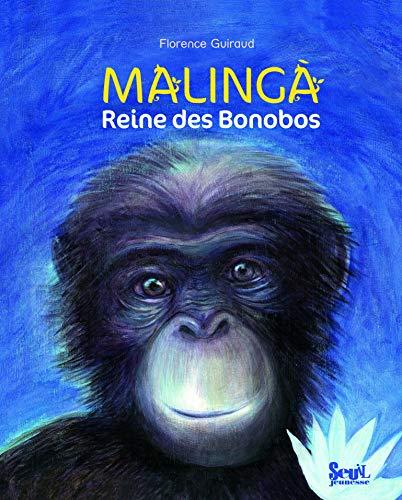 Malinga : Reine des Bonobos: Guiraud, Florence