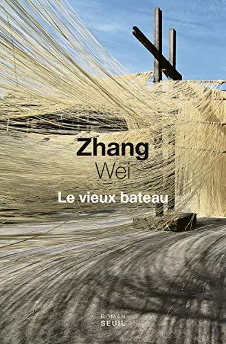Vieux bateau (Le): Zhang, Wei