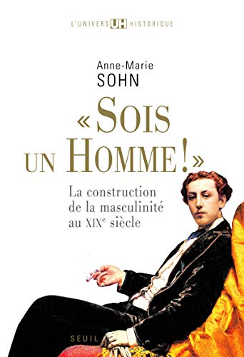 Sois un homme ! (French Edition): Anne-Marie Sohn