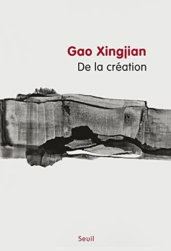 De la création: Xingjian, Gao