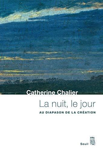 Nuit, le jour (La): Chalier, Catherine