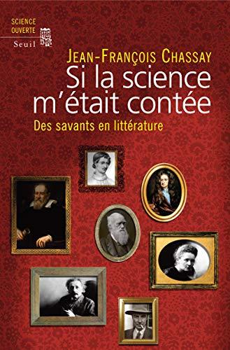 Si la science m'était contée: Chassay, Jean-Fran�ois