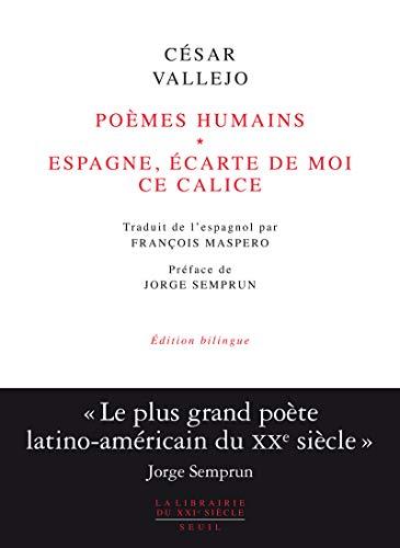 Poèmes humains - Espagne, écarte de moi ce calice: Vallejo, C�sar