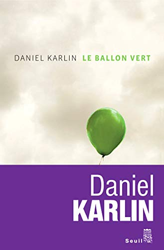 Le ballon vert (French Edition) (2020988011) by Daniel Karlin