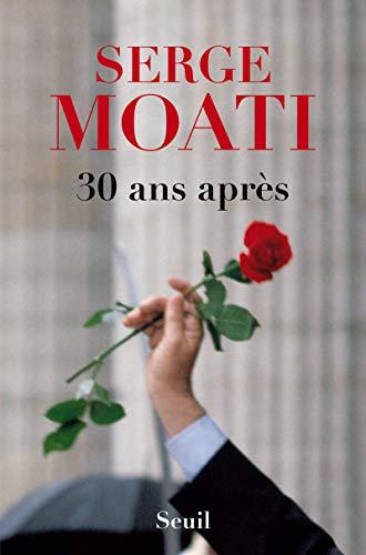 30 ans après: Moati, Serge