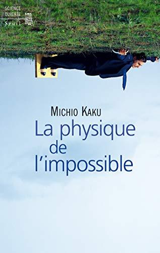 La physique de l'impossible (French Edition): Michio Kaku