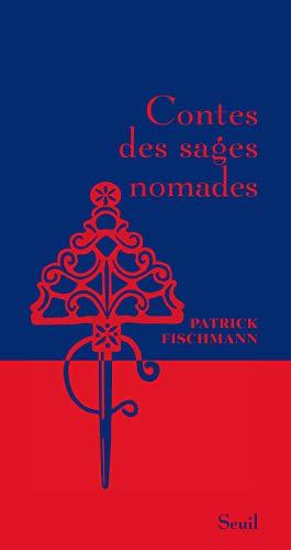 Contes des sages nomades: Fischmann, Patrick
