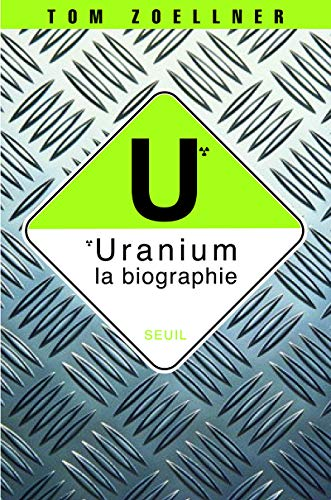 Uranium: la biographie: Zoellner, Tom