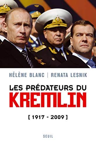 Les Prédateurs du Kremlin. (1917-2009): Helene Blanc; Renata
