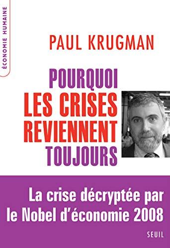 Pourquoi les crises reviennent toujours [nouvelle édition]: Krugman, Paul