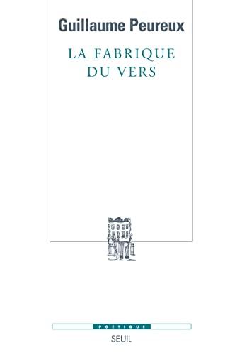Fabrique du vers (La): Peureux, Guillaume