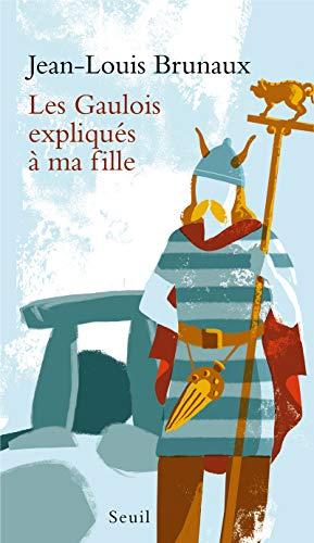 9782020996600: Les Gaulois expliqu�s � ma fille