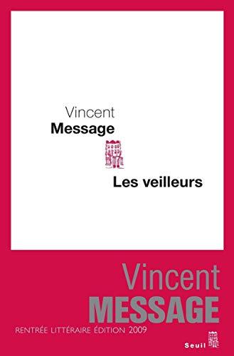 Veilleurs (Les): Message, Vincent