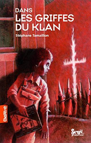9782020997133: Dans les griffes du Klan (French Edition)