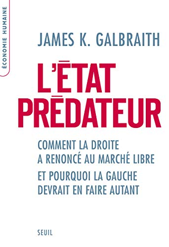 L'Etat prédateur (French Edition): James K. Galbraith